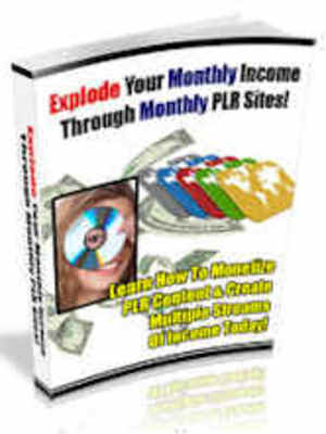 Product picture Explode Your Monthly Income through Monthly PLR Sites